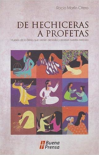 De Hechiceras A Profetas. (B.P.) (Spanish Edition): Rocio ...