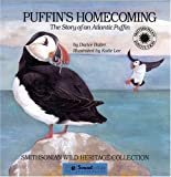 Puffin's Homecoming: The Story of an Atlantic Puffin - a Wild Heritage Collection Book (Smithsonian Wild Heritage Collection)
