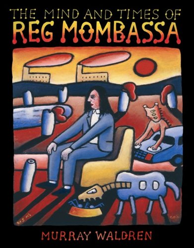 Mind and Times of Reg Mombassa, The