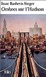 Ombres sur l'Hudson par Isaac Bashevis Singer