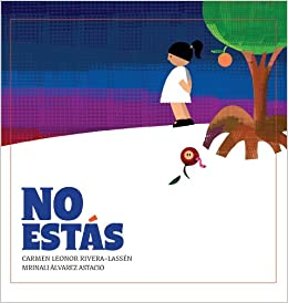 No estas (Coleccion Nueve pececitos, Serie Igualitos) (Spanish Edition): Carmen Leonor Rivera-Lassen, Mrinali Alvarez Astacio, La Editorial Universidad de ...