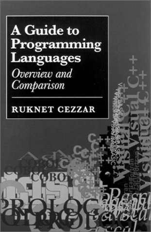 A Guide to Programming Languages: Overview and Comparison (Artech House Computer Science Library)