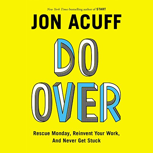 Do Over: Rescue Monday, Reinvent Your Work, and Never Get Stuck by Blackstone Audio, Inc.