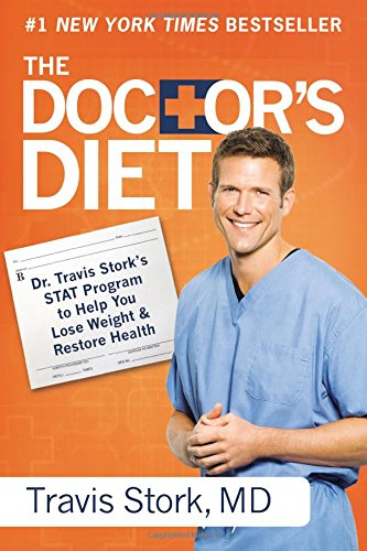 - The Doctor's Diet: Dr. Travis Stork's STAT Program to Help You Lose Weight & Restore Health