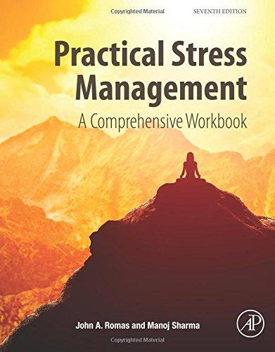 Practical Stress Management, Seventh Edition: A Comprehensive Workbook