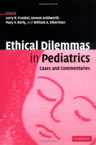 Ethical Dilemmas in Pediatrics: Cases and Commentaries