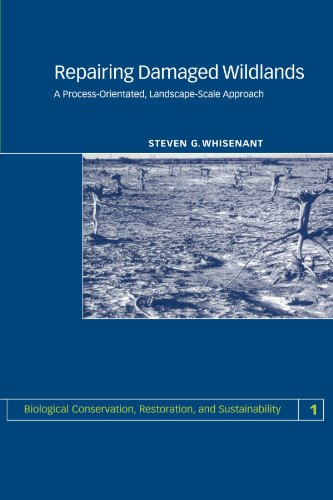 Repairing Damaged Wildlands: A Process-Orientated, Landscape-Scale Approach (Biological Conservation, Restoration, and S