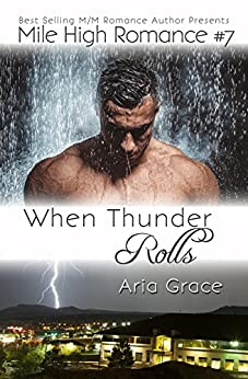 When Thunder Rolls (M/M Romance) (Mile High Romance Book 7) by [Grace, Aria]