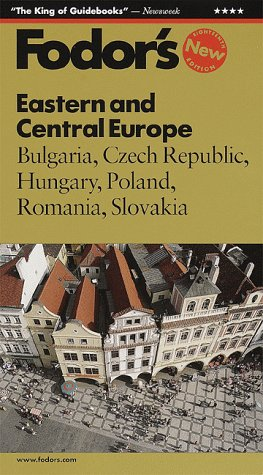 Fodor's Eastern and Central Europe: Bulgaria, Czech Republic, Hungary, Poland, Romania, Slovakia (Fodors Central Europe compare prices)