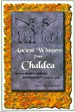 Ancient Whispers from Chaldea, Arthur W. Chadbourne, 0966896637
