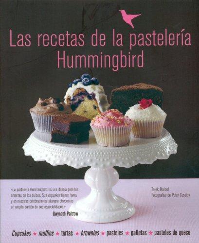 (Las recetas de la pastelería Hummingbird: cupcakes, muffins, tartas, brownies, pasteles, galletas, pasteles de queso)