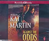 img - for Against the Odds by Kat Martin Unabridged CD Audiobook book / textbook / text book