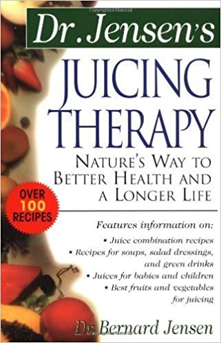 Book Dr. Jensen's Juicing Therapy : Nature's Way to Better Health and a Longer Life April 22, 2000