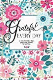 Grateful Every Day: A one minute a day gratitude