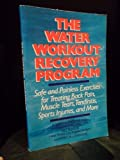 The Water Workout Recovery Program, Robert G. Watkins and Bill Buhler, 0809246368