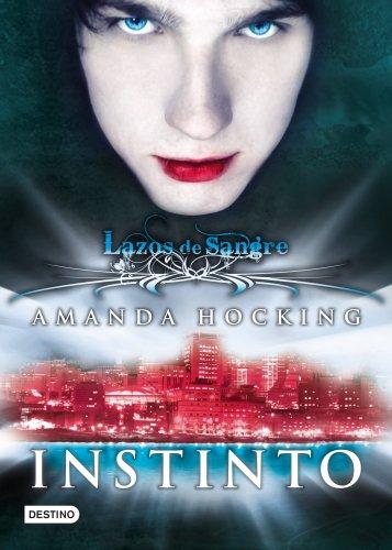 Instinto: Lazos de sangre 1 (Spanish Edition) by [Hocking, Amanda]