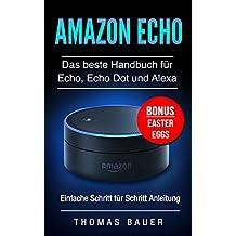 Amazon Echo: Das beste Handbuch für Echo, Echo Dot und Alexa (German Edition)