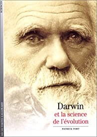 Darwin et la science de l'évolution par Patrick Tort