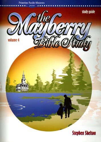 Mayberry Vol 4 Stdy Gd (Mayberry Bible Study (Paperback)) PDF