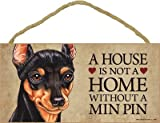 (SJT63947) A house is not a home without a Min Pin (Miniature Pinscher) wood sign plaque 5
