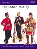 The Indian Mutiny, Christopher Wilkinson-Latham, 0850452597