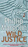 Front cover for the book Wild Justice by Phillip Margolin