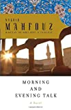 Morning and Evening Talk, Naguib Mahfouz, 0307455068