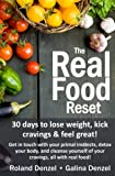 The Real Food Reset: 30 days to lose weight, kick