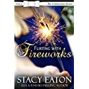Flirting with Fireworks: The Celebration Series, Book 9