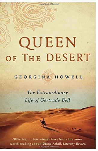 Queen of the Desert: The Extraordinary Life of Gertrude Bell by Georgina Howell (15-Jan-2015) Paperback