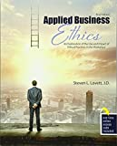 Applied Business Ethics: An Exploration of the Use and Impact of Ethical Practices in the Workplace