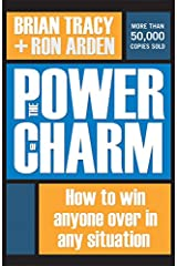 The Power of Charm: How to Win Anyone Over in Any Situation Kindle Edition