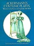 Ackermann's Costume Plates, Rudolph Ackermann, 0486236900