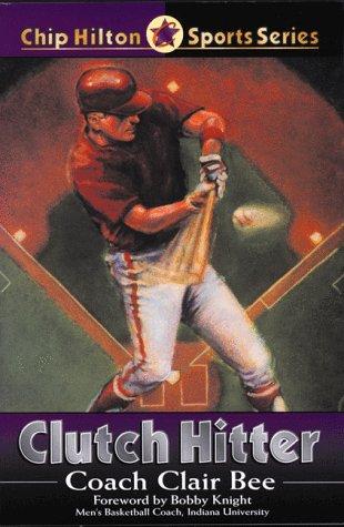Clutch Hitter (Chip Hilton Sports Series)