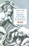 73 avant J-C, Spartacus et la révolte des gladiateurs