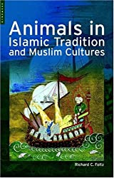 Animals in Islamic Tradition and Muslim Cultures