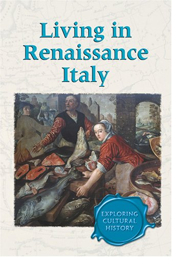 Exploring Cultural History - Living in Renaissance Italy PDF