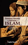 Elementary Education and Motivation in Islam, Eeqbal Hassim, 1604977108