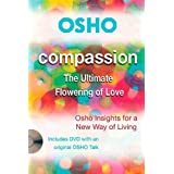 Compassion: The Ultimate Flowering of Love