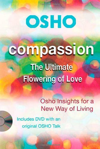 Compassion: The Ultimate Flowering of Love (Insights for a New Way of Living) - Book  of the Osho Insights for a new way of living