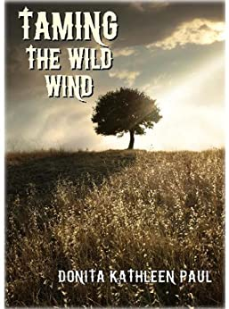 Taming the Wild Wind by [Paul, Donita Kathleen]