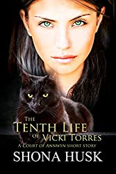 The Tenth Life of Vicki Torres: A Court of Annwyn short story