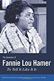 The Speeches of Fannie Lou Hamer: To Tell It Like It Is (Margaret Walker Alexander Series in African American Studies)