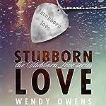 Stubborn Love   Wendy Owens