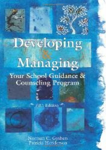 Developing & Managing Your School Guidance & Counseling Programs 5th (fifth) Edition by Norman C. Gybers, Patricia Henderson published by Amer Counseling Assn (2011)