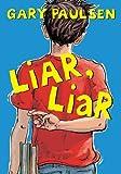 Liar, Liar, Gary Paulsen, 0385740018