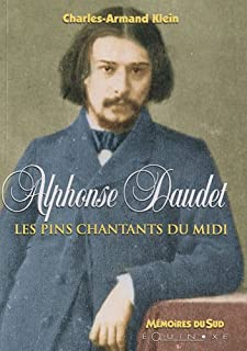 Alphonse Daudet : les pins chantants du Midi, Klein, Charles-Armand