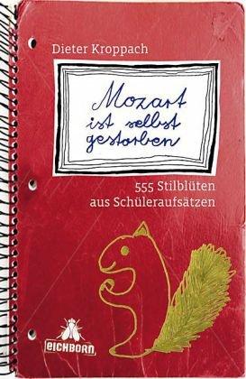 Mozart ist selbst gestorben Gebundenes Buch – August 2001 Dieter Kroppach Eichborn 3821837195 MAK_MNT_9783821837192