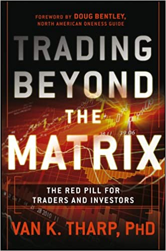 Trading Beyond the Matrix  The Red Pill for Traders and Investors   Amazon.co.uk  Van K. Tharp  8937485909356  Books be16b9d038