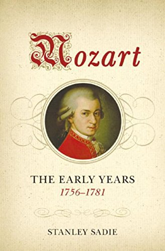 Mozart: The Early Years, 1756-1781